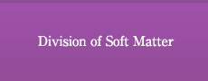 Division of Soft Matter