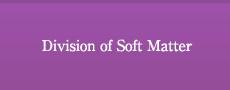 Division of Soft Matter
