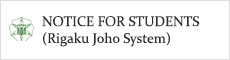 NOTICE FOR STUDENTS(Rigaku Joho System)